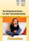 Titelseite der Lehrerhandreichung: Suchtprävention in der Grundschule - Fernsehen