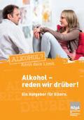 Titelseite der Broschüre: Alkohol - reden wir darüber!