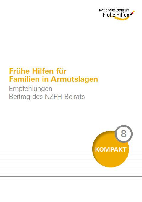 8 - Kompakt Beirat: Frühe Hilfen für Familien in Armutslagen. Empfehlungen.