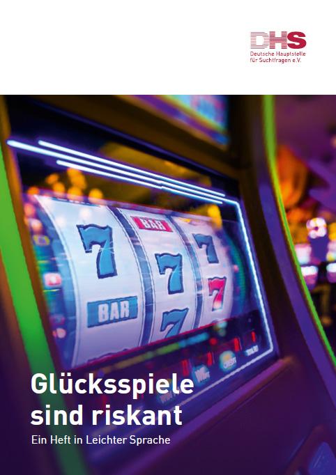 Glücksspiele sind riskant - Ein Heft in Leichter Sprache