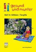 Titelseite der Lehrerhandreichung: gesund und munter, Heft 14: Gifttiere - Tiergifte