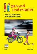Titelseite der Lehrerhandreichung: gesund und munter - Heft 23: Sicherheit im Straßenverkehr