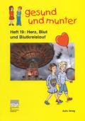 Titelseite der Lehrerhandreichung: gesund und munter - Heft 19: Herz, Blut und Blutkreislauf