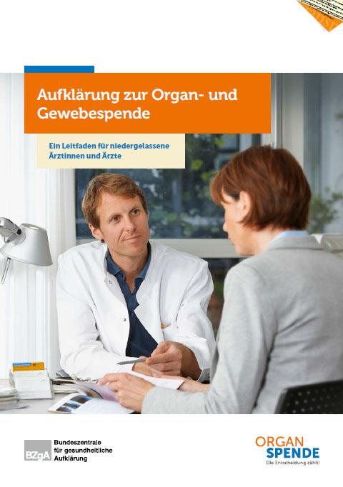 Bild zu Aufklärung zur Organ- und Gewebespende - Ein Leitfaden für niedergelassene Ärztinnen und Ärzte