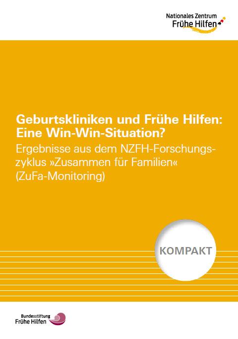"""Kompakt: Geburtskliniken und Frühe Hilfen: Eine Win-Win-Situation? - Ergebnisse aus dem NZFH-Forschungszyklus """"Zusammen für Familien"""" (ZuFa-Monitoring)"""