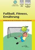 Titelseite der Lehrerhandreichung: Fußball. Fitness, Ernährung