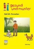 Titelseite der Lehrerhandreichung: gesund und munter - Heft 20: Parasiten