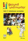 Titelseite der Lehrerhandreichung: gesund und munter - Heft 17: Infektionen vermeiden