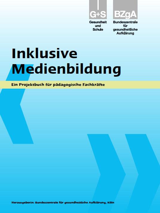 Inklusive Medienbildung - Ein Projektbuch für pädagogische Fachkräfte