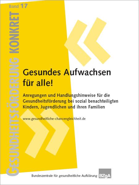 Titelseite der  Broschüre: Gesundheitsförderung Konkret - Band 17: Gesundes Aufwachsen für alle!