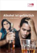 Titelseite der Broschüre: Alkohol ist gefährlich - Ein Heft in leichter Sprache