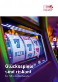 Abbildung - Glücksspiele sind riskant - Ein Heft in Leichter Sprache