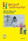 Titelseite der Lehrerhandreichung: gesund und munter, Heft 18: Zähne und Zahngesundheit