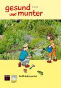 gesund und munter: Heft 30 - Im Kräutergarten