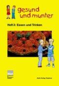 gesund und munter - Heft 3: Essen und Trinken
