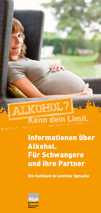 Informationen über Alkohol. Für Schwangere und ihre Partner - Ein Faltblatt in Leichter Sprache