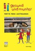 Titelseite der Lehrerhandreichung: gesund und munter - Heft 16: Heim- und Haustiere