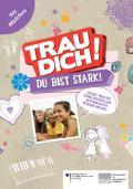 Titelseite der Broschüre: Trau dich! Du bist stark! Alles, was du über sexuellen Missbrauch wissen musst. Für Mädchen.