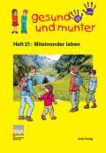 Titelseite der Lehrerhandreichung: gesund und munter - Heft 21: Miteinander leben