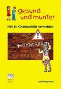Titelbild der Lehrerhandreichung gesund und munter - Heft 8: Kinderunfaelle vermeiden