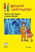 Titelseite der Lehrerhandreichung: gesund und munter - Heft 24: Die Organe unseres Körpers