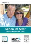 Titelseite der Broschüre: Sehen im Alter - Informationen und Tipps