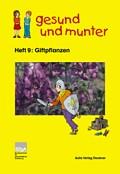 Titelseite der Lehrerhandreichung gesund und munter - Heft 9: Giftpflanzen